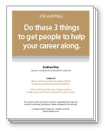 Do these 3 things to get people to help your career along.