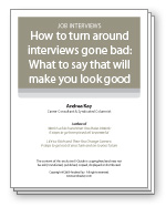 How to turn around interviews gone  bad: What to say that will make you look good