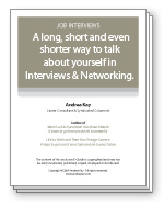 A long, short and even shorter way to talk about yourself in Interviews & Networking.